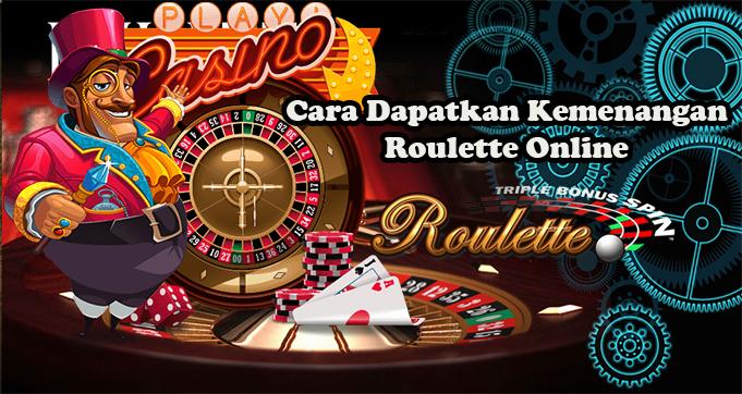 Cara Dapatkan Kemenangan Roulette Online
