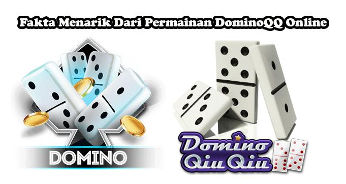 Fakta Menarik Dari Permainan DominoQQ Online