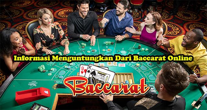 Informasi Menguntungkan Dari Baccarat Online