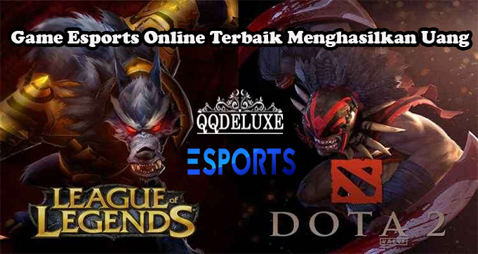Game Esports Online Terbaik Menghasilkan Uang